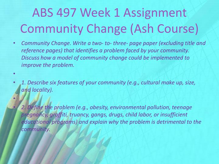 Abs 497 week 1 assignment community change ash course