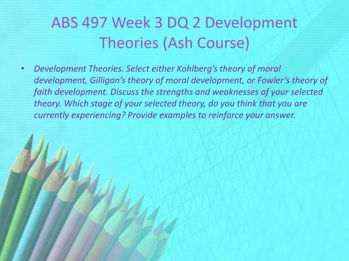 ABS 497 Week 3 DQ 2 Development Theories (Ash Course)