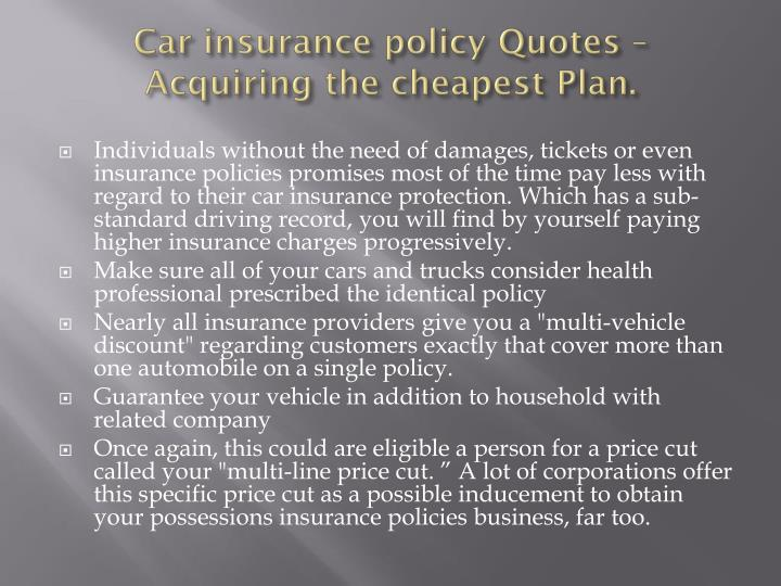 Car insurance policy quotes acquiring the cheapest plan1