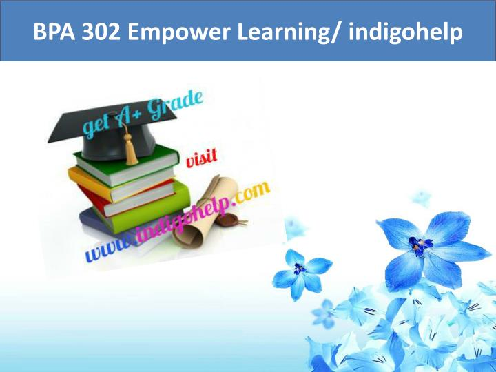 bpa 302 empower learning indigohelp