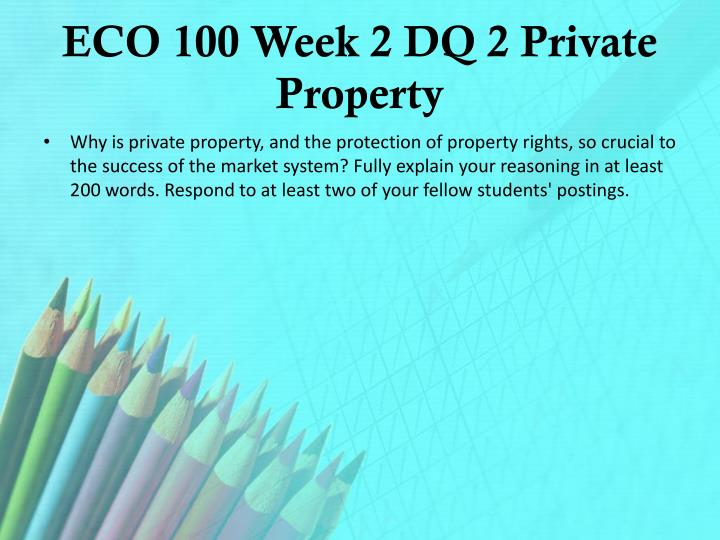 ECO 100 Week 2 DQ 2 Private Property