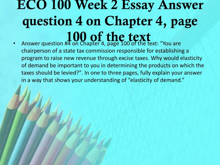 ECO 100 Week 2 Essay Answer question 4 on Chapter 4, page 100 of the