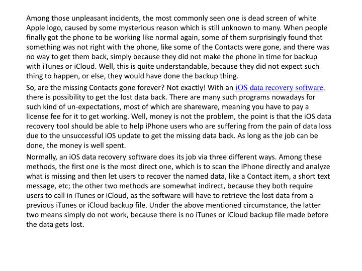 Among those unpleasant incidents, the most commonly seen one is dead screen of white Apple logo, cau...