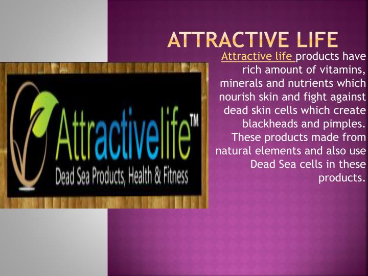 Attractive life