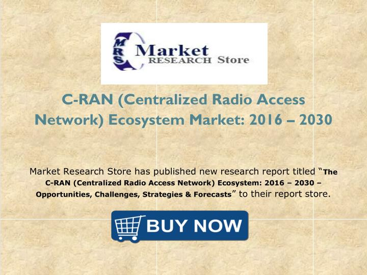 C-RAN (Centralized Radio Access