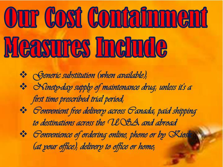Our Cost Containment