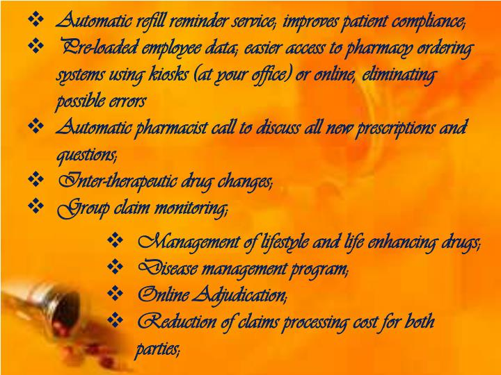 Automatic refill reminder service; improves patient compliance;