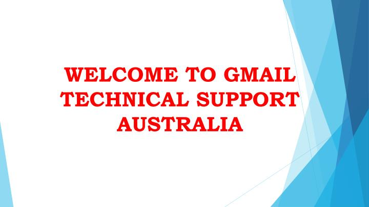 WELCOME TO GMAIL TECHNICAL SUPPORT AUSTRALIA