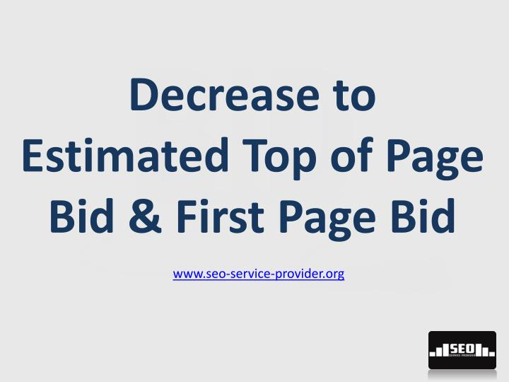 Decrease to Estimated Top of Page Bid & First Page Bid