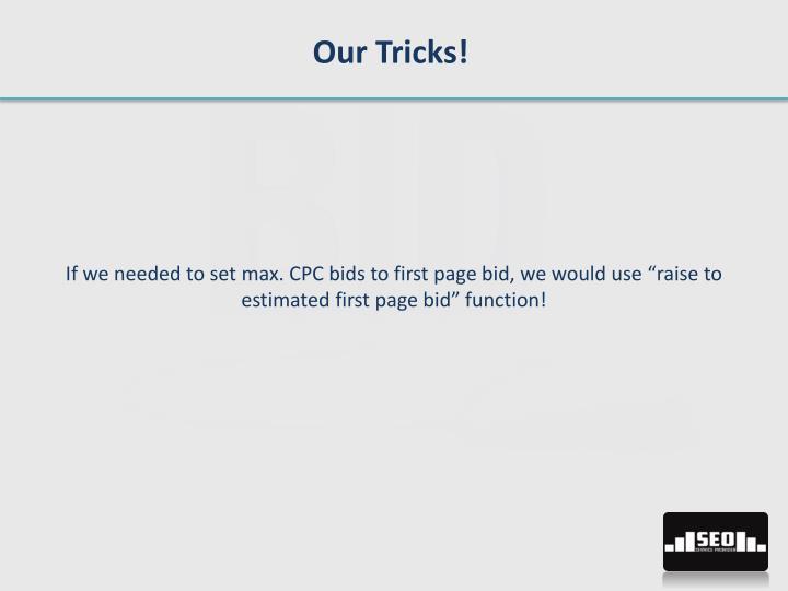 Our Tricks!