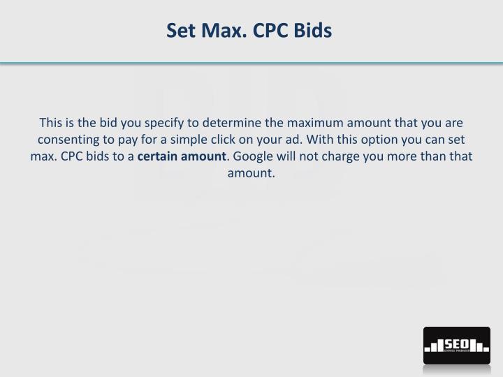 Set Max. CPC Bids