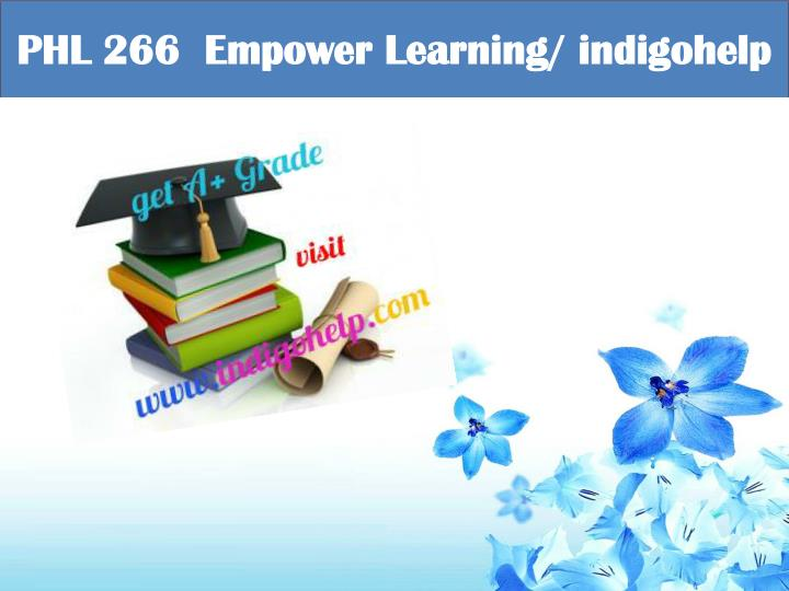 Phl 266 empower learning indigohelp