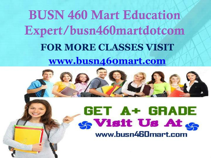 Busn 460 mart education expert busn460martdotcom