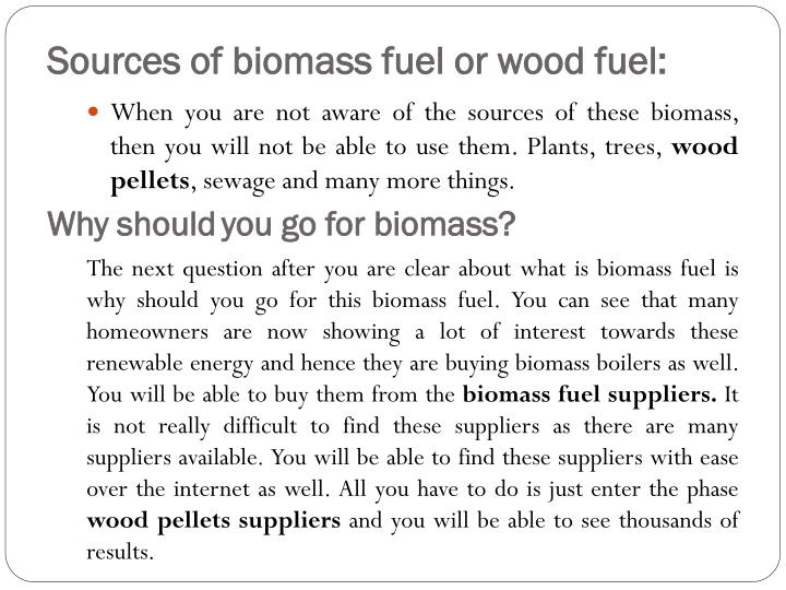 Sources of biomass fuel or wood fuel: