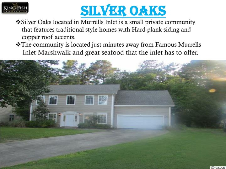 Silver Oaks located in Murrells Inlet is a small private community