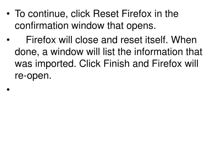 To continue, click Reset Firefox in the confirmation window that opens.