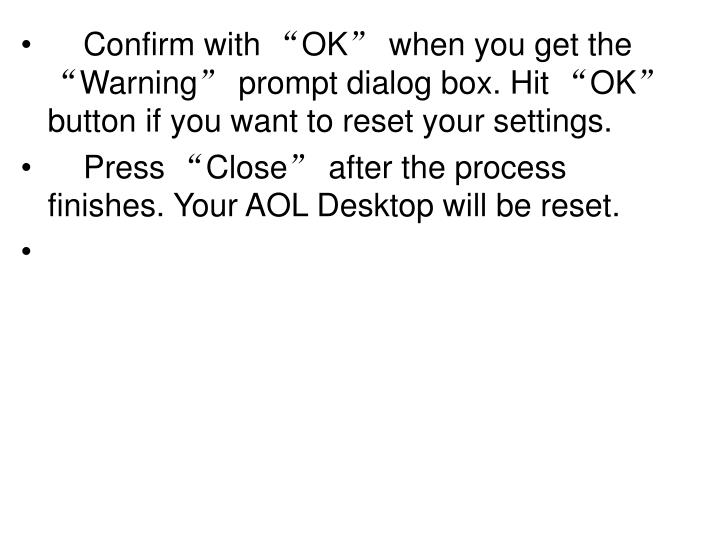 """Confirm with """"OK"""" when you get the """"Warning"""" prompt dialog box. Hit """"OK"""" button if you want to reset your settings."""