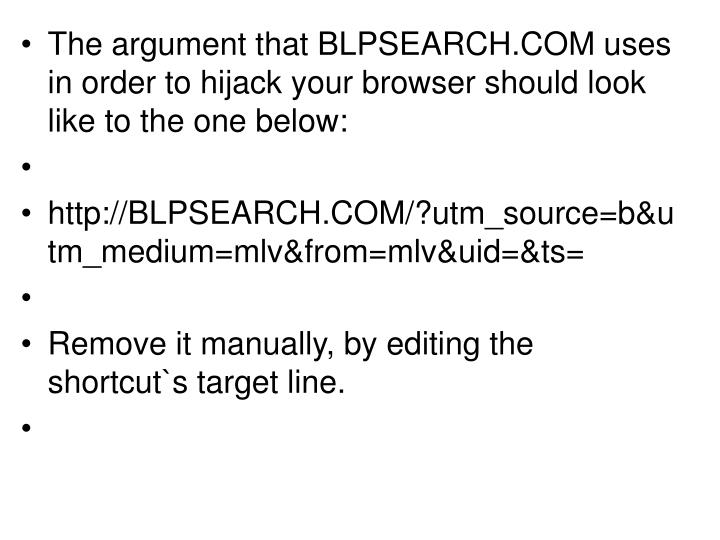 The argument that BLPSEARCH.COM uses in order to hijack your browser should look like to the one below: