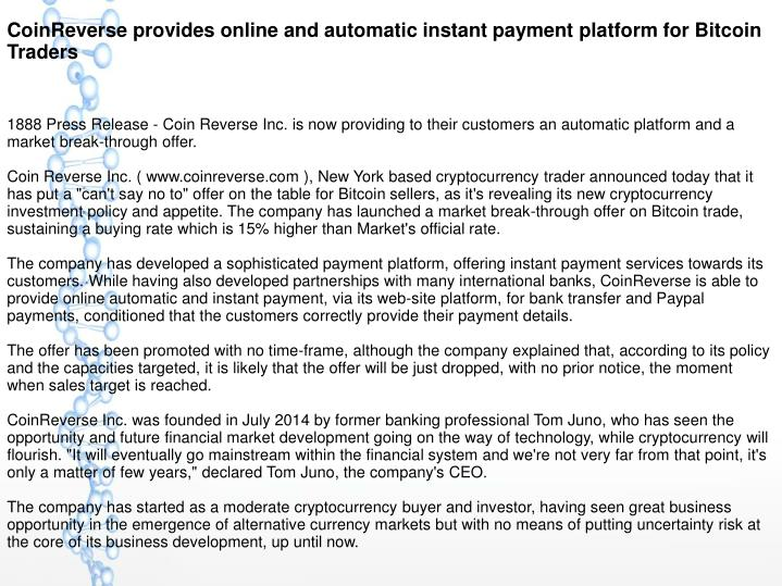 CoinReverse provides online and automatic instant payment platform for Bitcoin Traders