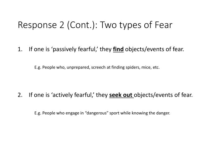 Response 2 (Cont.): Two types of Fear