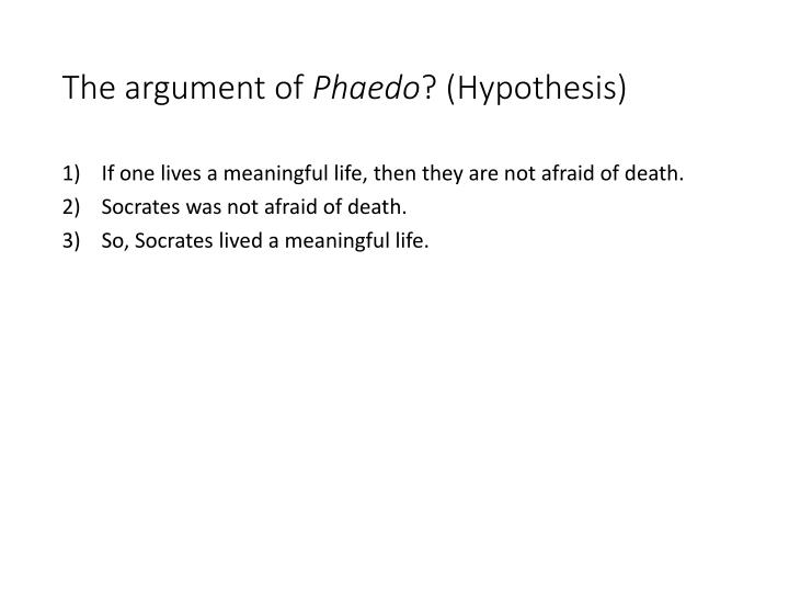 The argument of phaedo hypothesis