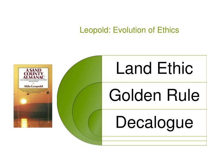Leopold: Evolution of Ethics