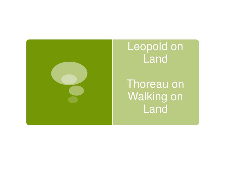 leopold on land thoreau on walking on land