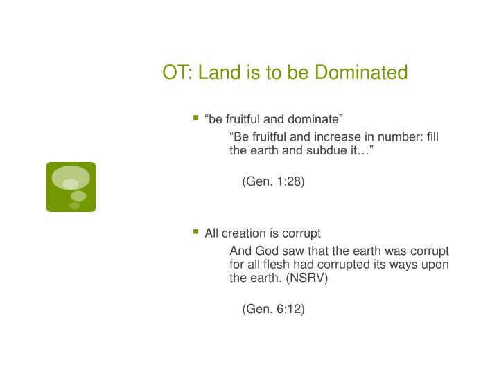OT: Land is to be Dominated