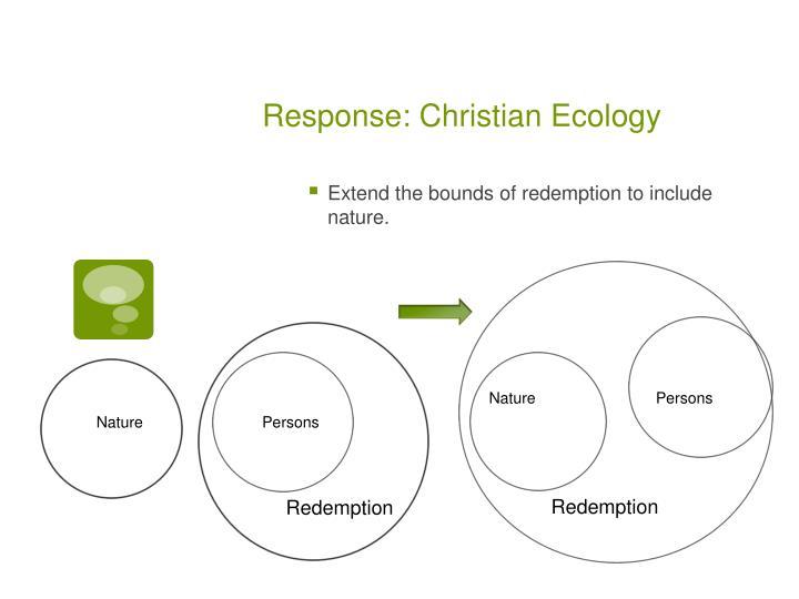 Response: Christian Ecology