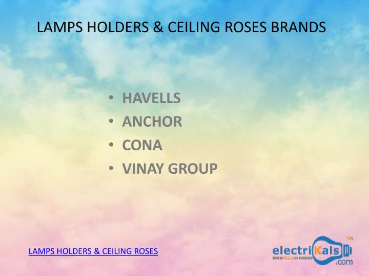 Lamps holders ceiling roses brands