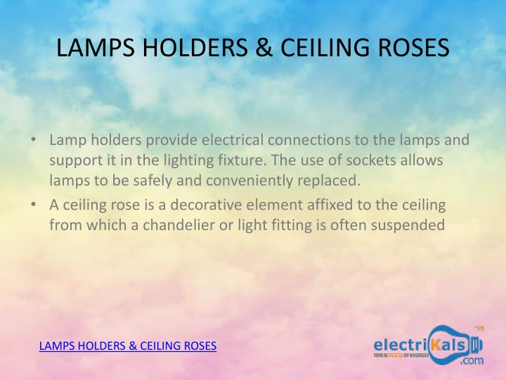 Lamps holders ceiling roses