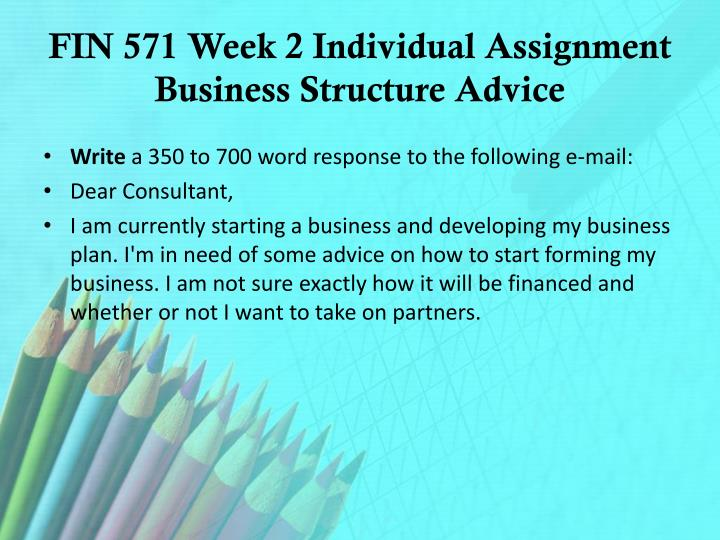 FIN 571 Week 2 Individual Assignment Business Structure Advice