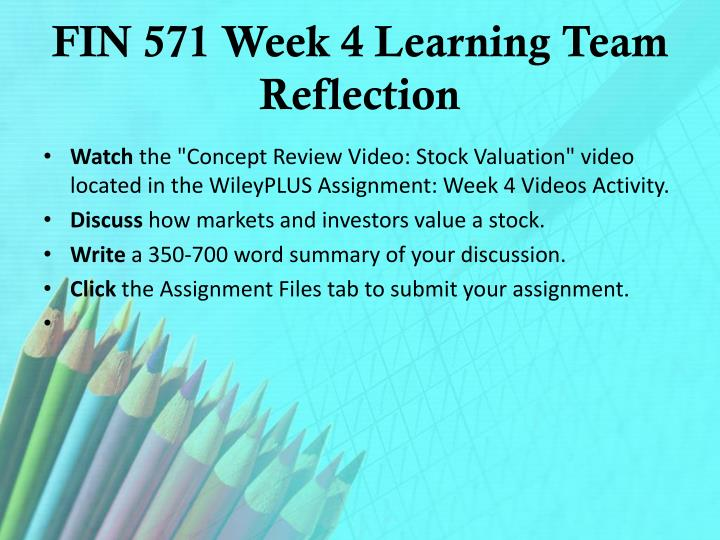 FIN 571 Week 4 Learning Team Reflection