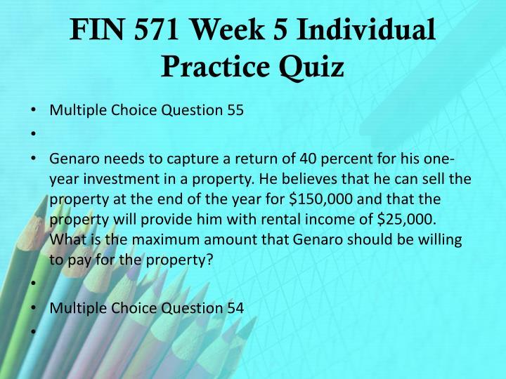 FIN 571 Week 5 Individual Practice Quiz