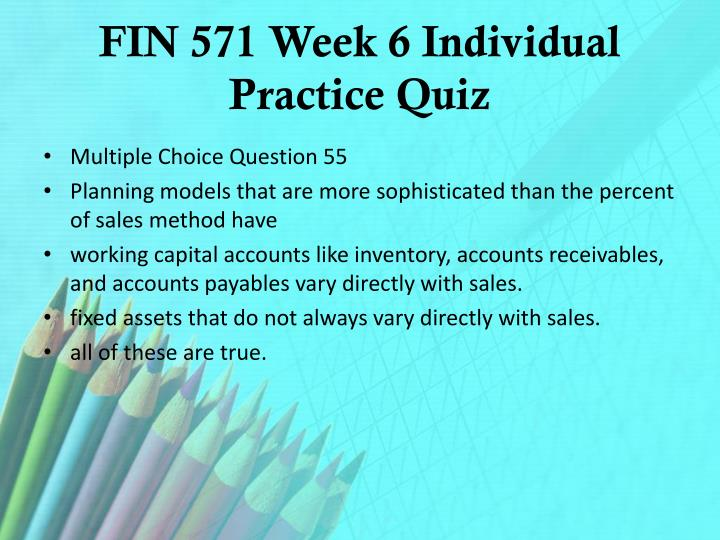 FIN 571 Week 6 Individual Practice Quiz