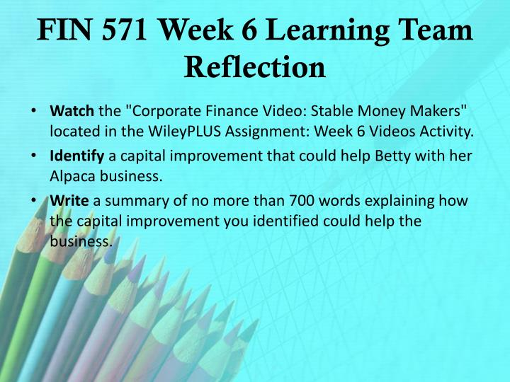 FIN 571 Week 6 Learning Team Reflection