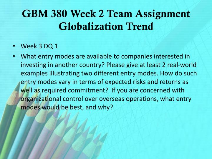 GBM 380 Week 2 Team Assignment Globalization Trend