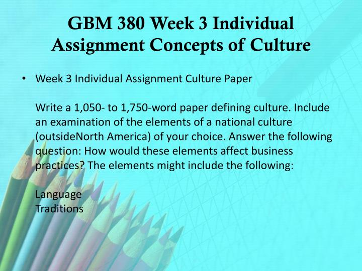GBM 380 Week 3 Individual Assignment Concepts of Culture