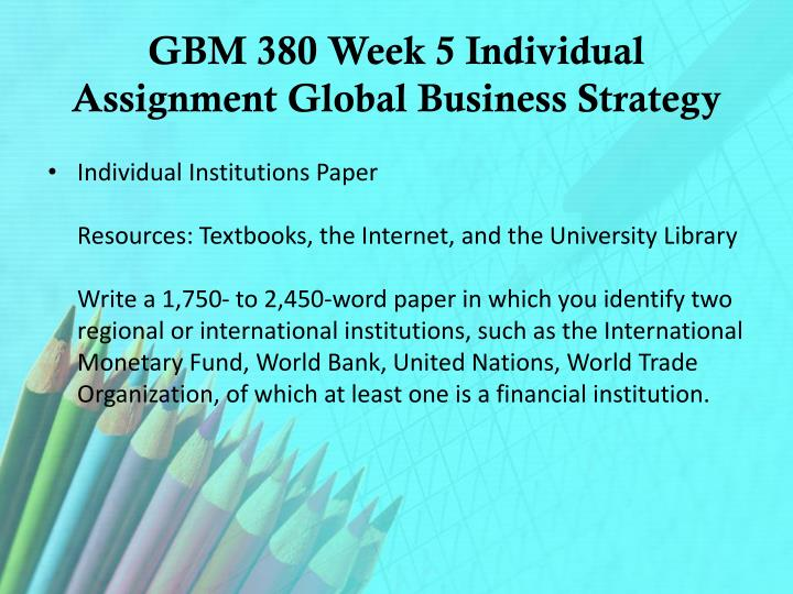 GBM 380 Week 5 Individual Assignment Global Business Strategy