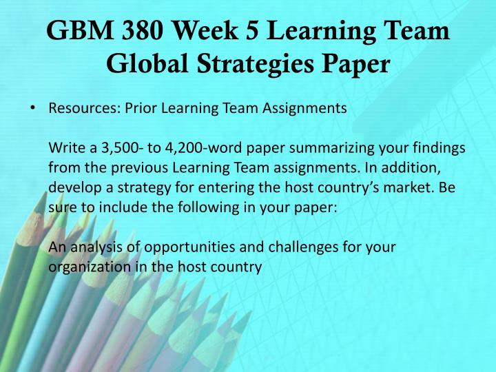GBM 380 Week 5 Learning Team Global Strategies Paper