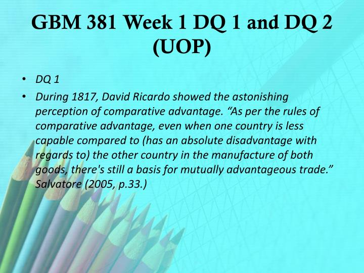 GBM 381 Week 1 DQ 1 and DQ 2 (UOP)