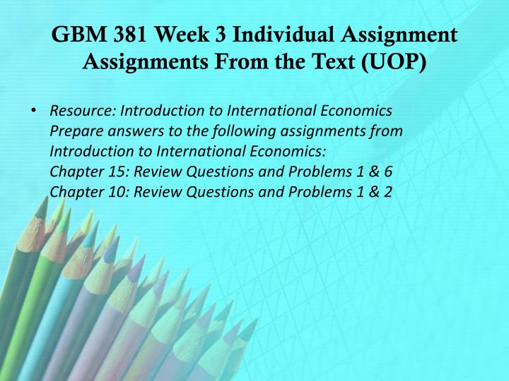 GBM 381 Week 3 Individual Assignment Assignments From the Text (UOP)