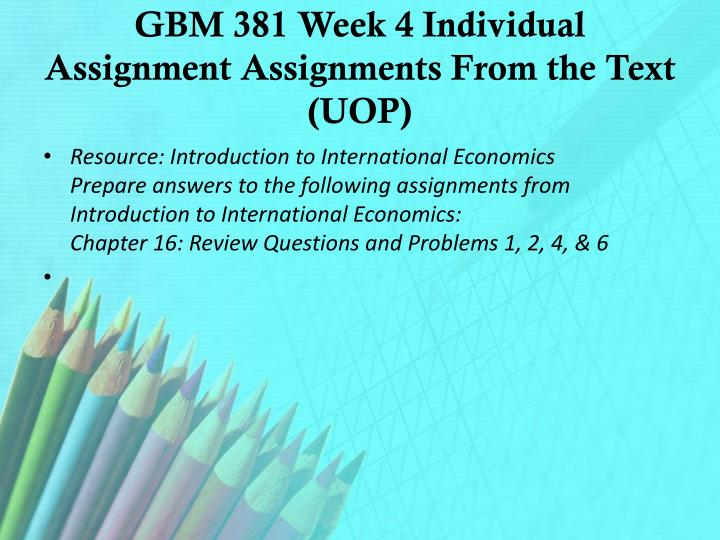 GBM 381 Week 4 Individual Assignment Assignments From the Text (UOP)