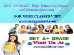 acc 349 mart help education expert acc349marthelpdotcom1