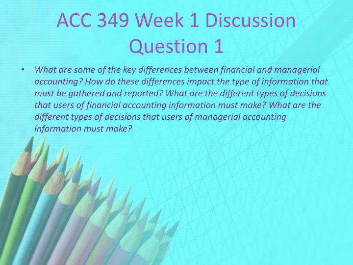 ACC 349 Week 1 Discussion Question 1