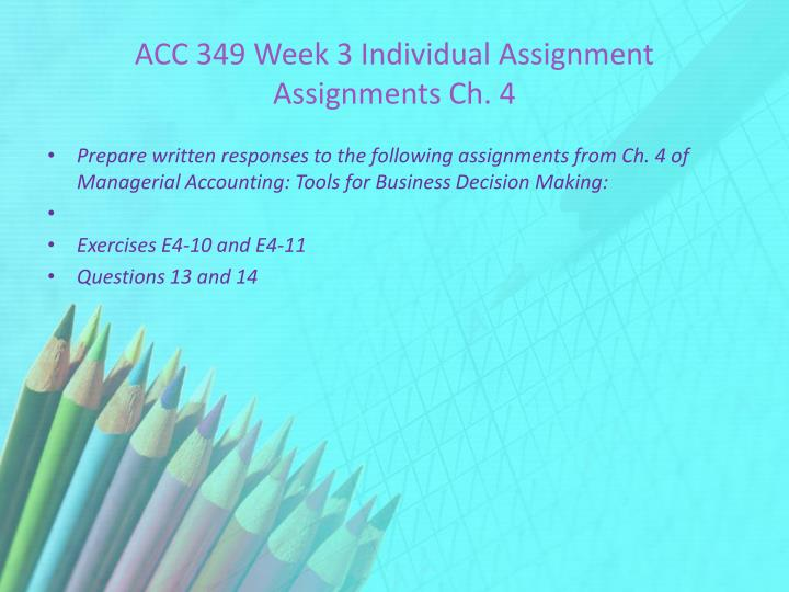 ACC 349 Week 3 Individual Assignment Assignments Ch. 4