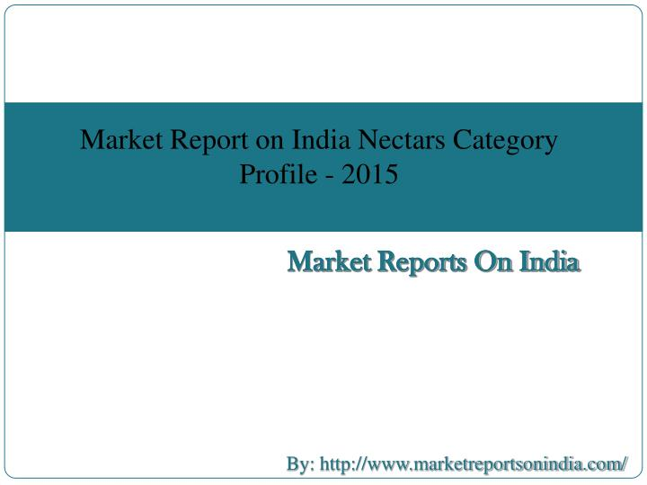 Market Report on India Nectars Category