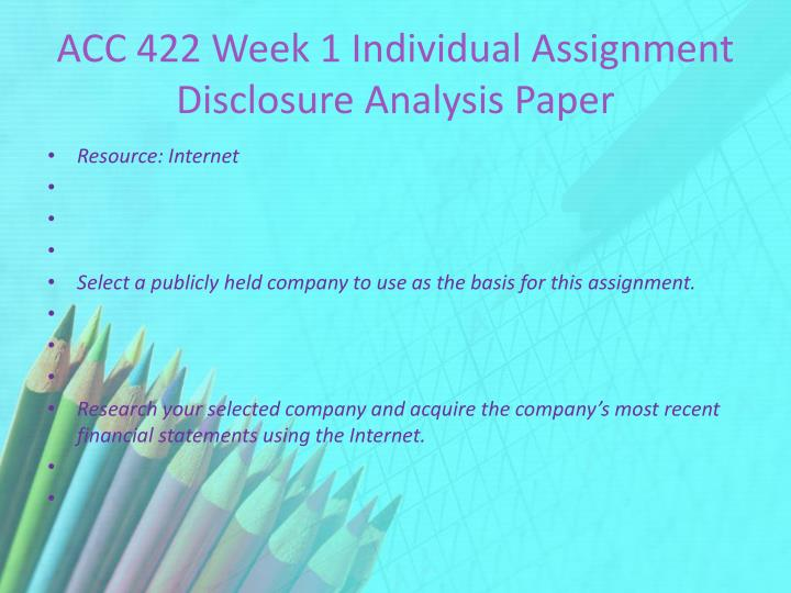 ACC 422 Week 1 Individual Assignment Disclosure Analysis Paper