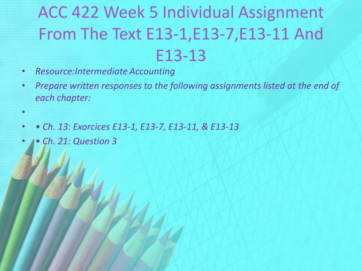 ACC 422 Week 5 Individual Assignment From The Text E13-1,E13-7,E13-11 And E13-13