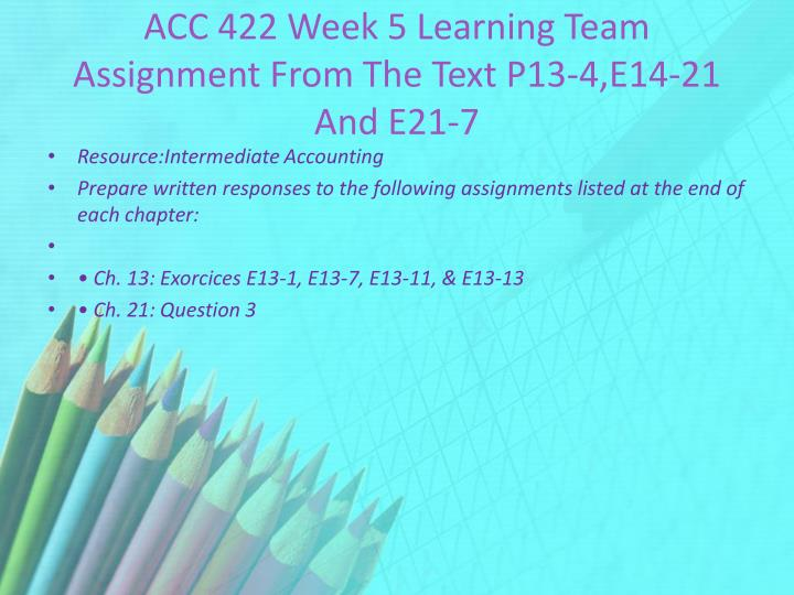 ACC 422 Week 5 Learning Team Assignment From The Text P13-4,E14-21 And E21-7